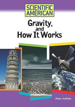 Gravity, and How it Works : Scientific American - Peter Jedicke