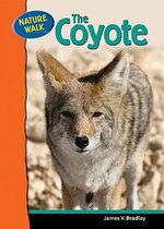 The Coyote : Nature Walk S. - James Bradley