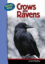 Ravens and Crows : Nature Walk S. - James Bradley