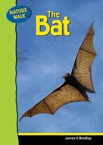 The Bat : Nature Walk S. - James Bradley