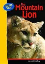 The Mountain Lion : Nature Walk - James V. Bradley