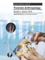 Forensic Anthropology : Inside Forensic Science - Bradley Adams