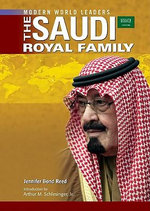 The Saudi Royal Family : Modern World Leaders - Jennifer Bond Reed