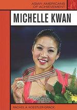 Michelle Kwan - Rachel A. Koestler-Grack