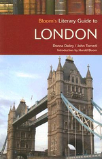 Bloom's Literary Guide to London - Donna Dailey