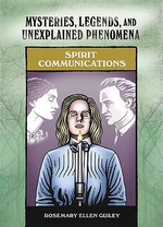 Spirit Communications : Mysteries, Legends and Unexplained Phenomena - Rosemary Ellen Guiley