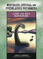 Lake and Sea Monsters : Mysteries, Legends, and Unexplained Phenomena - Linda S. Godfrey