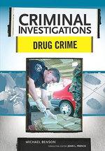 Drug Crime : Criminal Investigations - Michael Benson