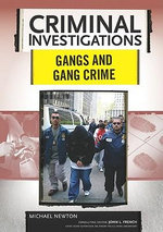Gangs and Gang Crime : Criminal Investigations - Michael Newton