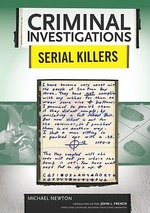 Serial Killers : Criminal Investigations - Michael Newton