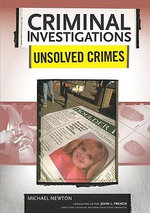 Unsolved Crimes : Criminal Investigations - Michael Newton