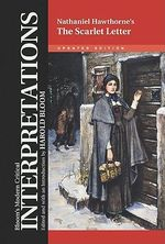 Nathaniel Hawthorne's The Scarlet Letter : Bloom's Modern Critical Interpretations