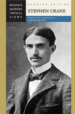 Stephen Crane : Bloom's Modern Critical Views : Updated Edition