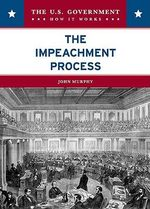 The Impeachment Process - John Murphy