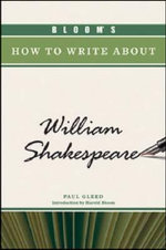 Bloom's How to Write About William Shakespeare - Paul Gleed