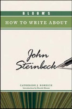 Bloom's How to Write About John Steinbeck : John Steinbeck's Nonfiction Revisited - Catherine J. Kordich