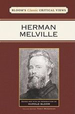 Herman Melville : Bloom's Classic Critical Views