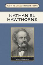 Nathaniel Hawthorne : Bloom's Classic Critical Views