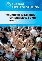 The United Nations Children's Fund (UNICEF) : Global Organisations - Ada Verloren