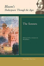 The Sonnets : Bloom's Shakespeare Through The Ages - William Shakespeare