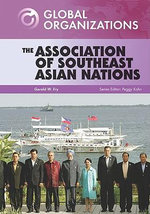 The Association of Southeast Asian Nations : Global Organizations - Gerald W. Fry