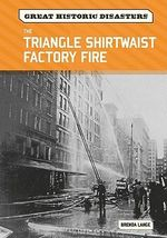 The Triangle Shirtwaist Factory Fire : Great Historic Disasters - Brenda Lange