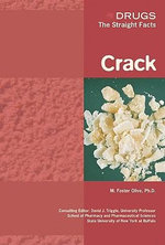 Crack : Drugs : The Straight Facts - M. Foster Olive