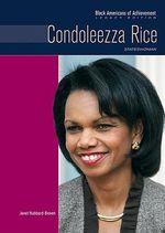 Condoleezza Rice : Stateswoman : Black Americans of Achievement : Legacy Edition - Janet Hubbard-Brown