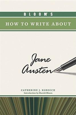 Bloom's How to Write About Jane Austen : Bloom's How To Write About Literature - Catherine J. Kordich
