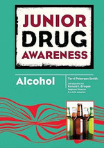 Alcohol : Junior Drug Awareness - Terri Peterson Smith