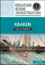 Kraken : Fact or Fiction? : Creature Scene Investigation - Rick Emmer