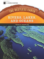 Rivers, Lakes, and Oceans : The Restless Earth - Gretel H. Schueller