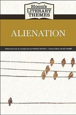 Alienation : Bloom's Literary Themes