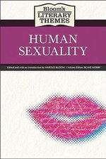 Human Sexuality : Bloom's Literary Themes