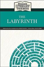 The Labyrinth : Bloom's Literary Themes