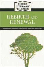 Rebirth and Renewal : Rebirth and Renewal - Prof. Harold Bloom