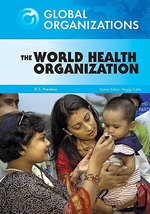 The World Health Organization : Global Organisations - G.S. Prentzas