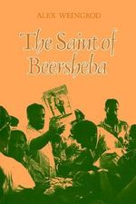 The Saint of Beersheba - Alex Weingrod