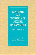 Academic and Workplace Sexual Harassment : A Resource Manual - Michelle A. Paludi