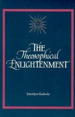 The Theosophical Enlightenment - Joscelyn Godwin