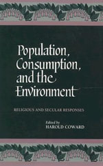 Population, Consumption and the Environment : Religious and Secular Responses