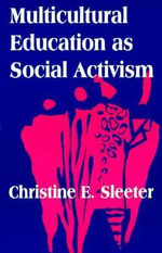 Multicultural Education as Social Activism - Christine E. Sleeter