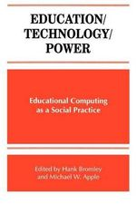 Education/Technology/Power : Educational Computing as a Social Practice