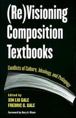 (RE)Visioning Composition Textbooks : Conflicts of Culture, Ideology, and Pedagogy