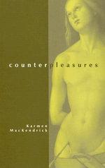 Counterpleasures - Karmen MacKendrick
