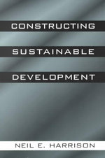 Constructing Sustainable Development - Neil E. Harrison