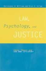 Law, Psychology and Justice : Chaos Theory and the New Order / Christopher R. Williams and Bruce A. Arrigo. - Christopher R. Williams