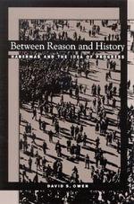 Between Reason and History : Habermas and the Idea of Progress - David S. Owen