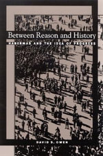 Between Reason and History : Habermas and the Idea of Progress - David S. Owen