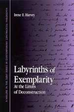Labyrinths of Exemplarity : At the Limits of Deconstruction - Irene E. Harvey